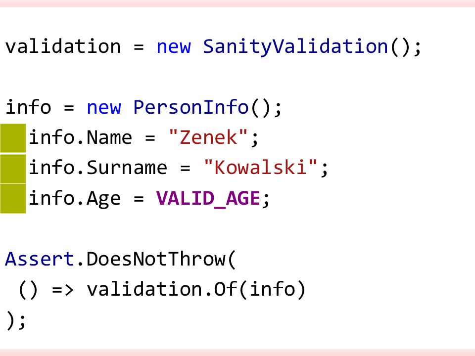 validation = new SanityValidation(); info = new PersonInfo(); info.Name =
