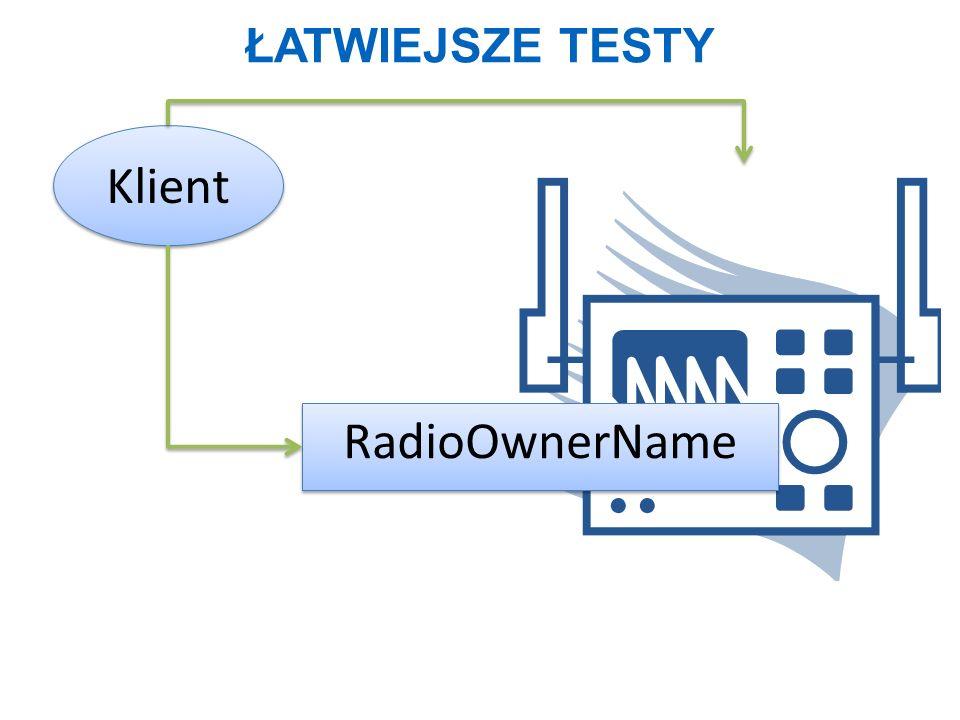 ŁATWIEJSZE TESTY RadioOwnerName Klient