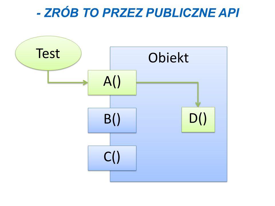 - ZRÓB TO PRZEZ PUBLICZNE API Test Obiekt B() C() A() D()