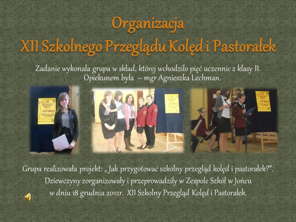 Zadanie wykonała grupa w skład, której wchodziło pięć uczennic z klasy II. Opiekunem była – mgr Agnieszka Lechman. Grupa realizowała projekt: Jak przy