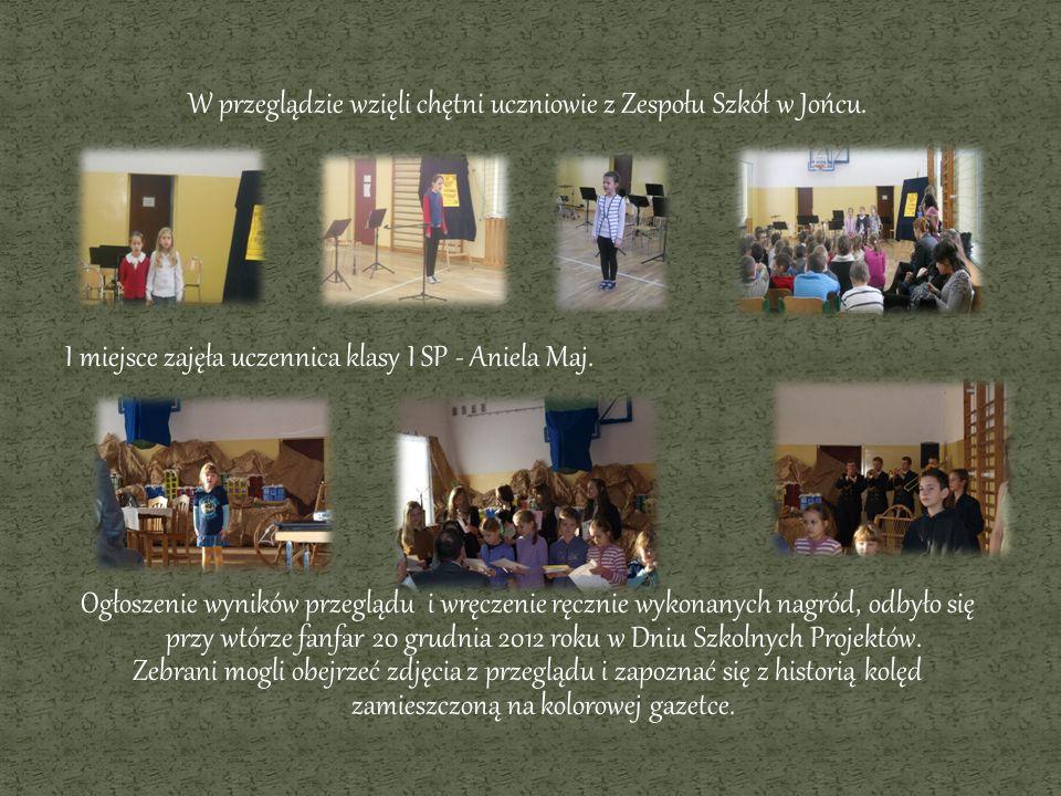 W przeglądzie wzięli chętni uczniowie z Zespołu Szkół w Jońcu. I miejsce zajęła uczennica klasy I SP - Aniela Maj. Ogłoszenie wyników przeglądu i wręc