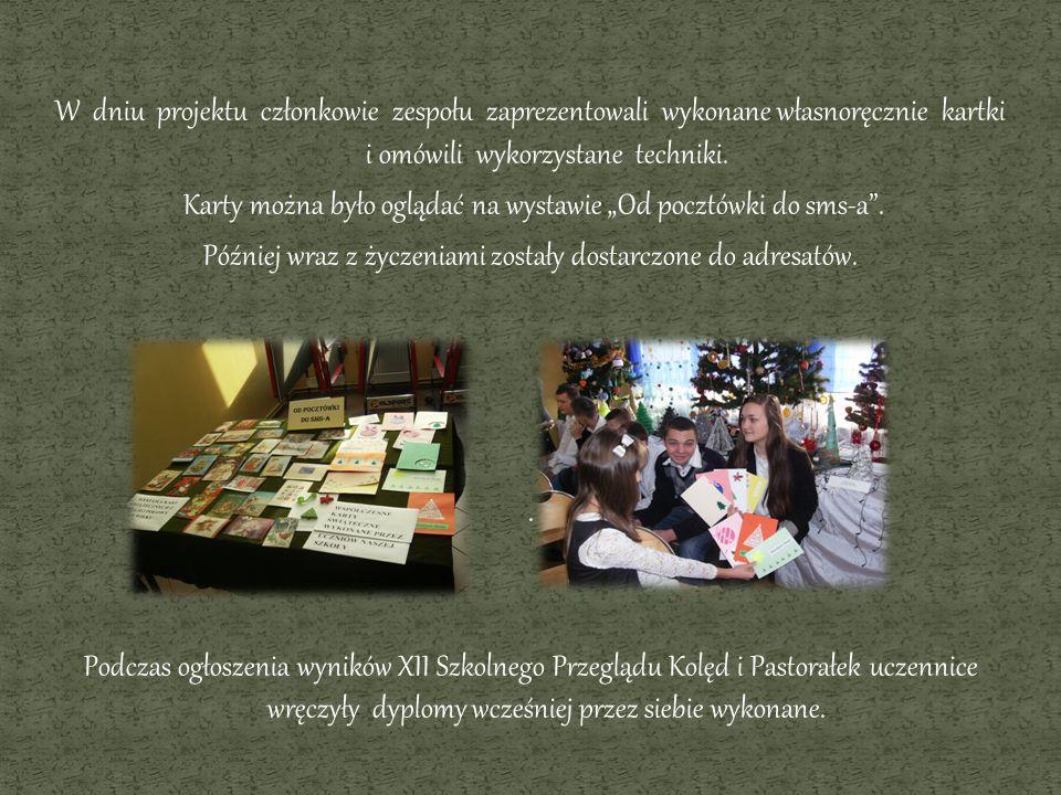W dniu projektu członkowie zespołu zaprezentowali wykonane własnoręcznie kartki i omówili wykorzystane techniki. Karty można było oglądać na wystawie