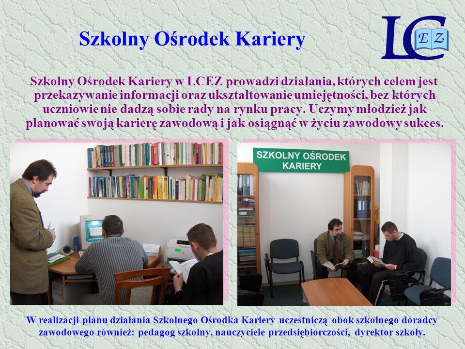 Szkolny Ośrodek Kariery Szkolny Ośrodek Kariery w LCEZ prowadzi działania, których celem jest przekazywanie informacji oraz ukształtowanie umiejętnośc