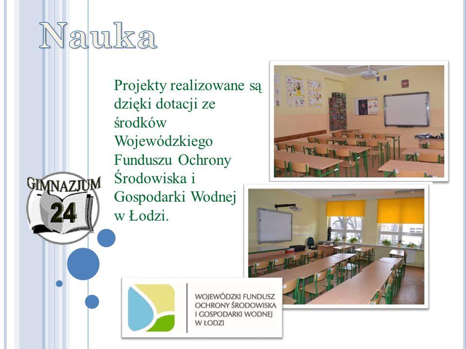 Projekty realizowane są dzięki dotacji ze środków Wojewódzkiego Funduszu Ochrony Środowiska i Gospodarki Wodnej w Łodzi.