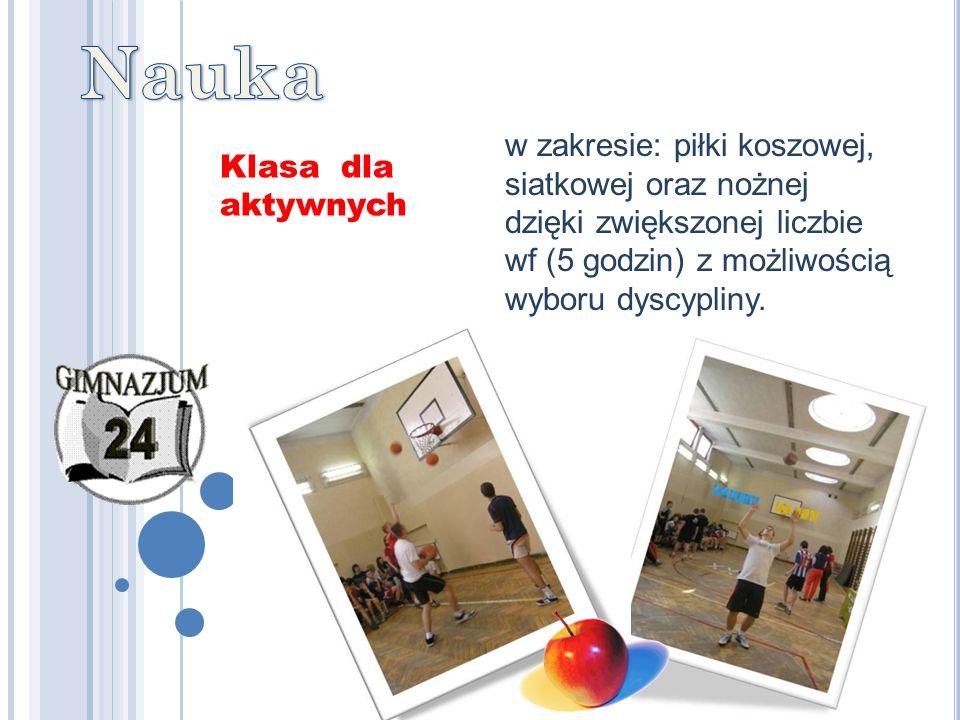 Dziewczętom oferujemy również do wyboru ćwiczenia Pilates, aerobic-dance i lekkoatletykę.