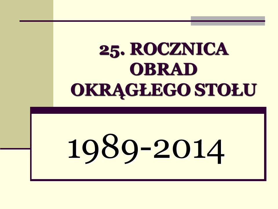 25. ROCZNICA OBRAD OKRĄGŁEGO STOŁU 1989-2014