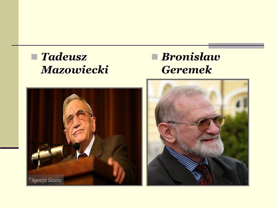 Tadeusz Mazowiecki Tadeusz Mazowiecki Bronisław Geremek Bronisław Geremek