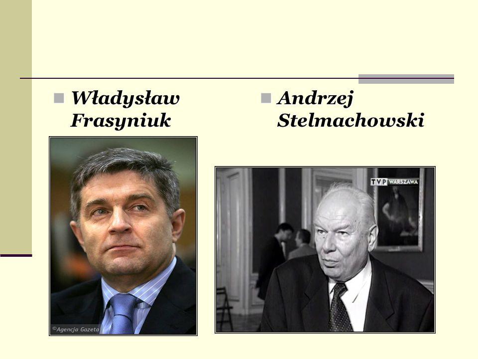 Władysław Frasyniuk Władysław Frasyniuk Andrzej Stelmachowski Andrzej Stelmachowski