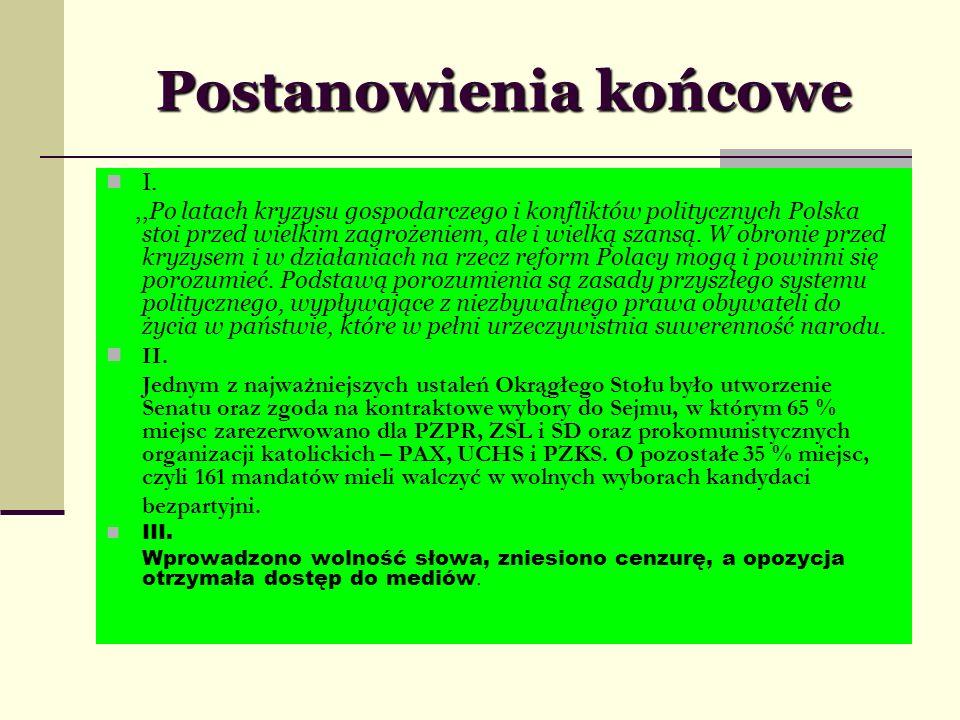 Postanowienia końcowe I.,,Po latach kryzysu gospodarczego i konfliktów politycznych Polska stoi przed wielkim zagrożeniem, ale i wielką szansą. W obro