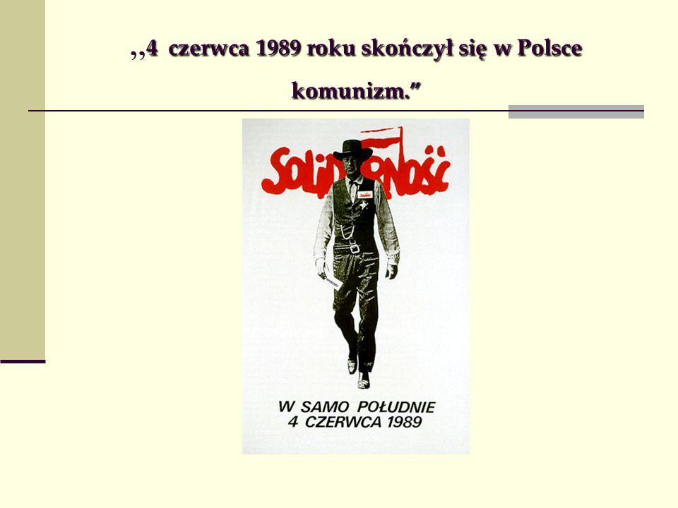 4 czerwca 1989 roku skończył się w Polsce komunizm.
