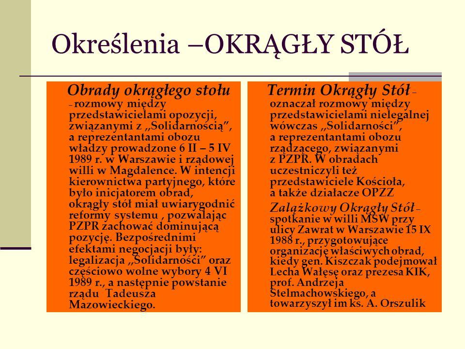 Stanowisko opozycji - celem priorytetowym była legalizacja,,Solidarności - dzielenie się władzą w początkowej fazie obrad nie leżało w sferze zainteresowań opozycji - przedstawiciele opozycji odrzucili propozycję wspólnego wejścia z przedstawicielami PZPR na listę krajową w wyborach do Sejmu - nie ułożono wspólnej deklaracji wyborczej opozycji i władz do Sejmu - domaganie się wolności słowa i druku - domaganie się wolnych wyborów do Senatu - postulowanie, aby Sejm mógł przełamywać ewentualne veto senackie większością dwóch trzecich głosów - zgoda na sześcioletnią kadencję prezydenta wybieranego przez Zgromadzenie Narodowe - zgoda na to, że nowo wybrani posłowie i senatorowie opracują konstytucję, która wprowadzi pełną demokrację - konieczność wprowadzenia zmiany prawa o stowarzyszeniach