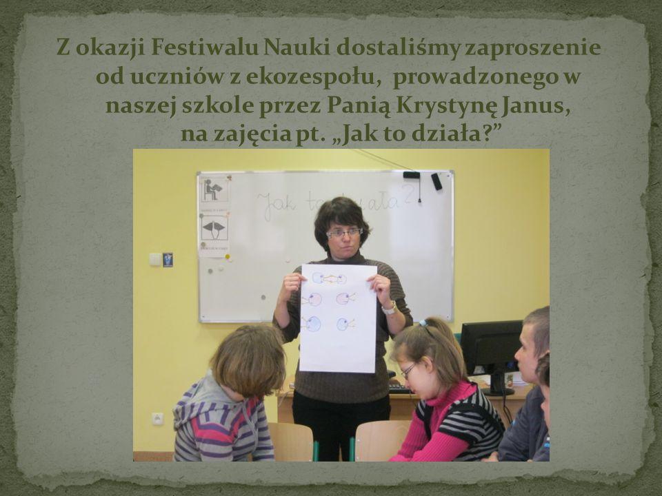 Z okazji Festiwalu Nauki dostaliśmy zaproszenie od uczniów z ekozespołu, prowadzonego w naszej szkole przez Panią Krystynę Janus, na zajęcia pt.