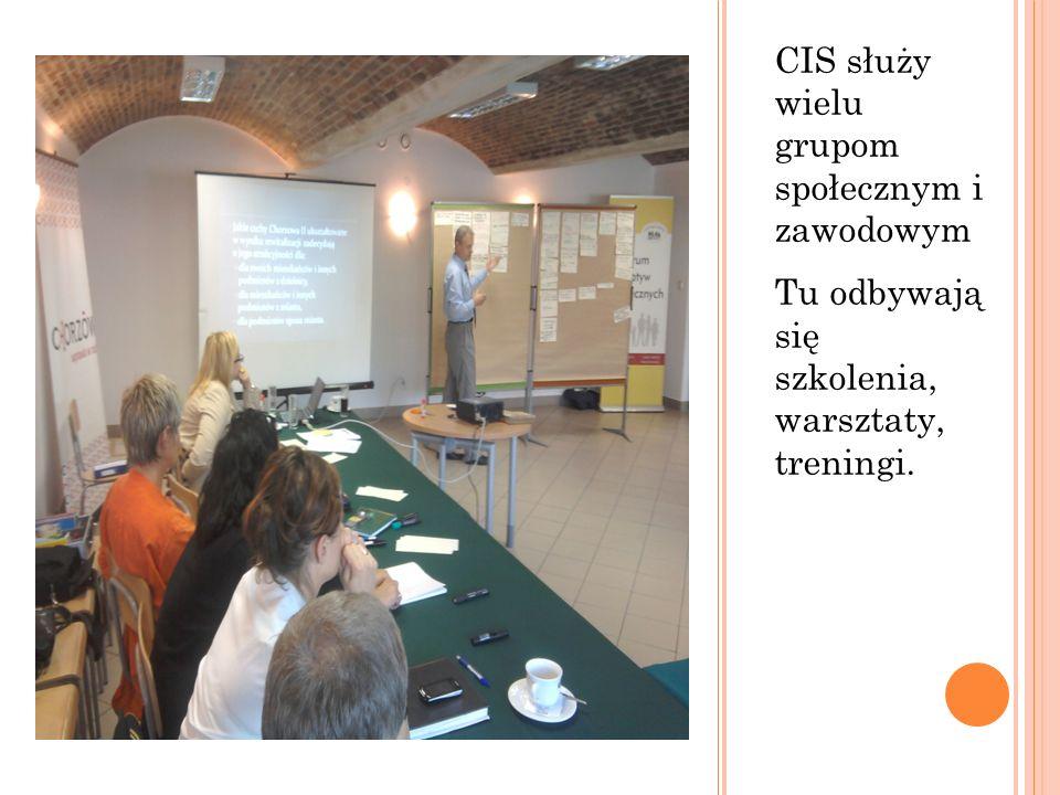 CIS służy wielu grupom społecznym i zawodowym Tu odbywają się szkolenia, warsztaty, treningi.