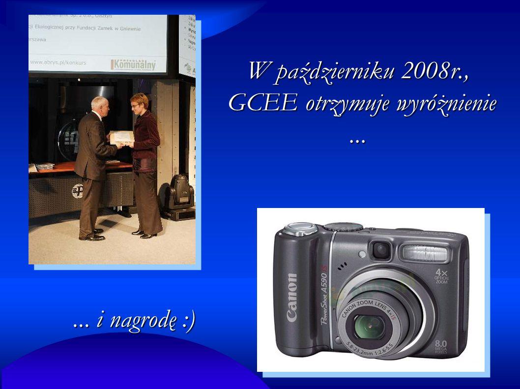 W październiku 2008r., GCEE otrzymuje wyróżnienie...... i nagrodę :)