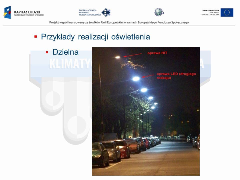 Przykłady realizacji oświetlenia Dzielna