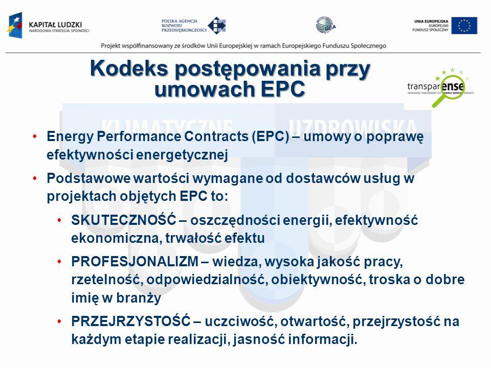 Energy Performance Contracts (EPC) – umowy o poprawę efektywności energetycznej Podstawowe wartości wymagane od dostawców usług w projektach objętych