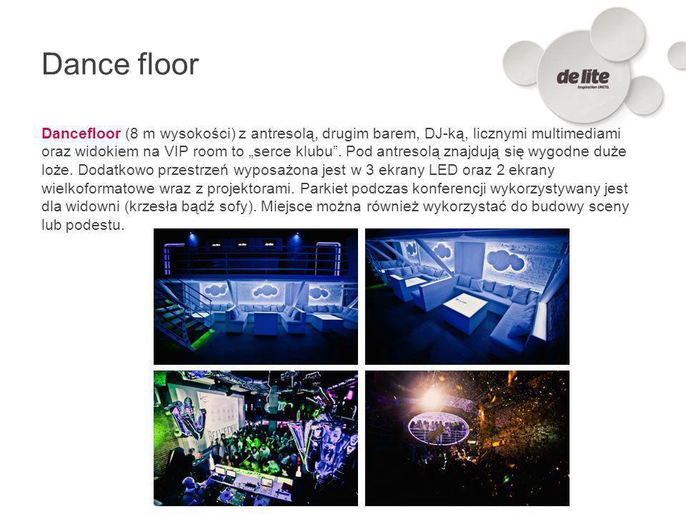 Dance floor Dancefloor (8 m wysokości) z antresolą, drugim barem, DJ-ką, licznymi multimediami oraz widokiem na VIP room to serce klubu. Pod antresolą