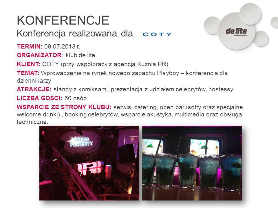 TERMIN: 09.07.2013 r. ORGANIZATOR: klub de lite KLIENT: COTY (przy współpracy z agencją Kuźnia PR) TEMAT: Wprowadzenie na rynek nowego zapachu Playboy