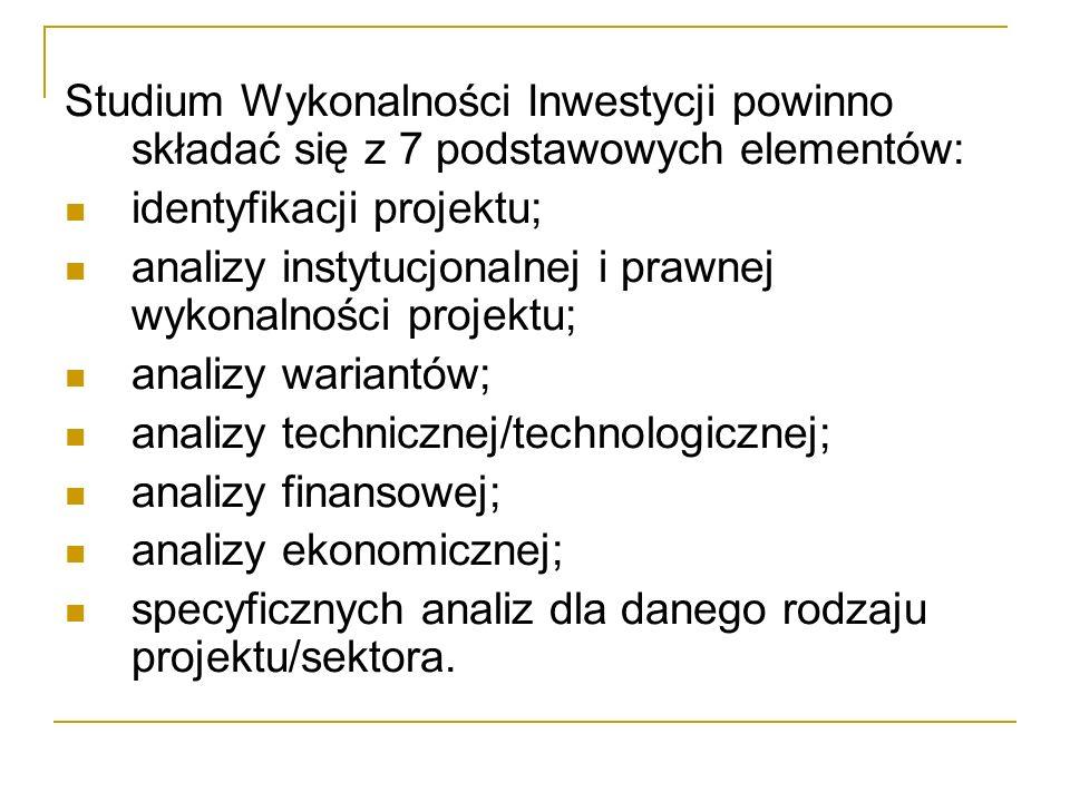 Studium Wykonalności Inwestycji powinno składać się z 7 podstawowych elementów: identyfikacji projektu; analizy instytucjonalnej i prawnej wykonalności projektu; analizy wariantów; analizy technicznej/technologicznej; analizy finansowej; analizy ekonomicznej; specyficznych analiz dla danego rodzaju projektu/sektora.