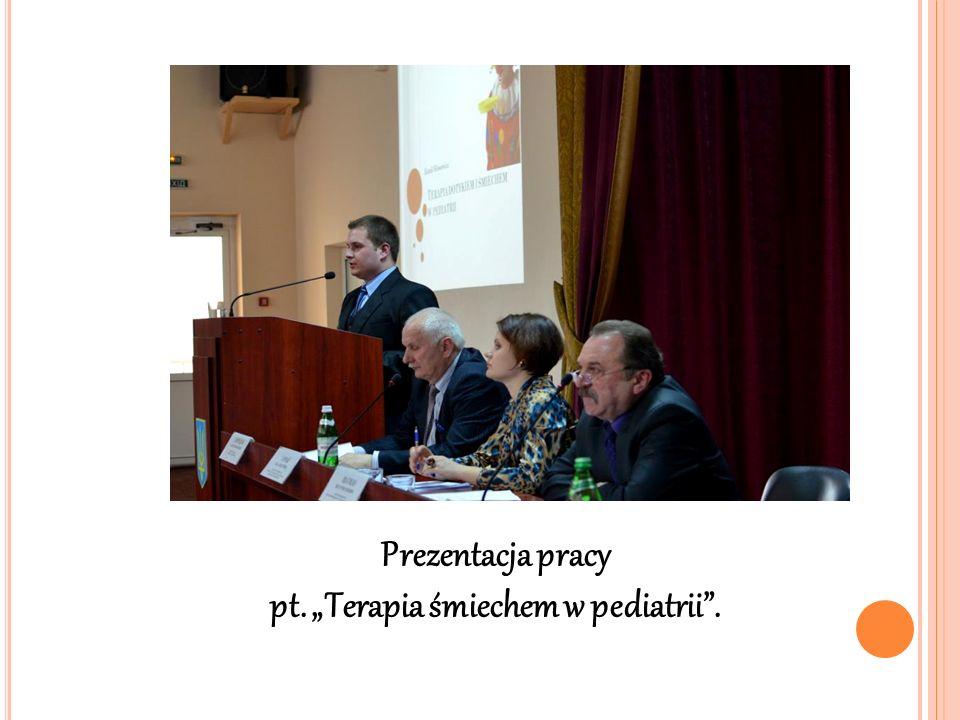 Prezentacja pracy pt. Terapia śmiechem w pediatrii.