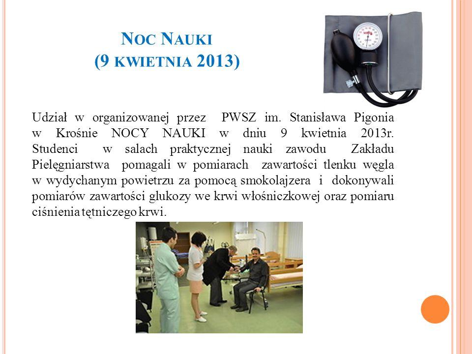 N OC N AUKI (9 KWIETNIA 2013) Udział w organizowanej przez PWSZ im. Stanisława Pigonia w Krośnie NOCY NAUKI w dniu 9 kwietnia 2013r. Studenci w salach