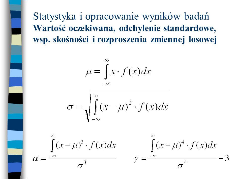 Statystyka i opracowanie wyników badań Wartość oczekiwana, odchylenie standardowe, wsp.