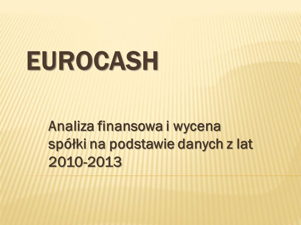 EUROCASH Analiza finansowa i wycena spółki na podstawie danych z lat 2010-2013
