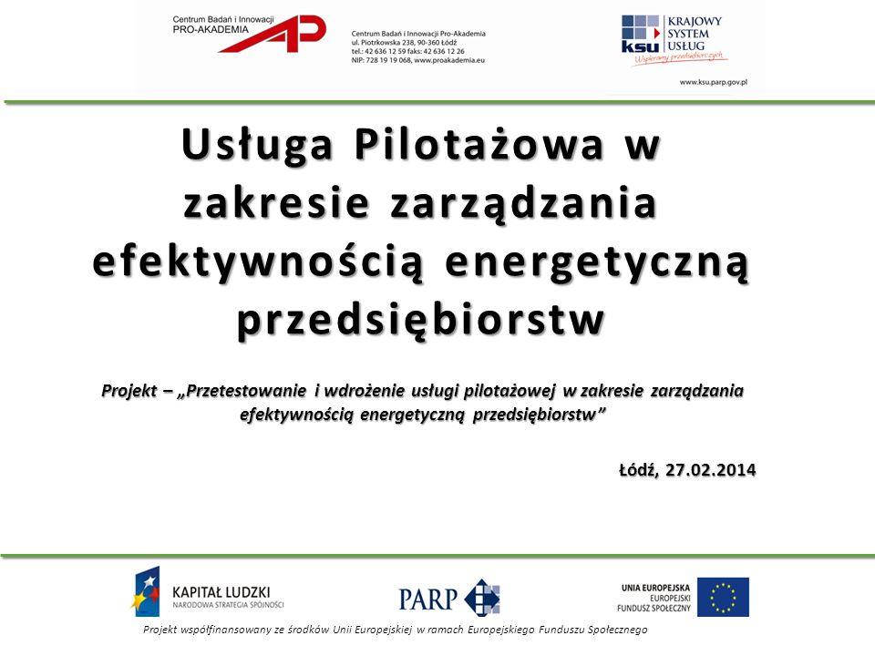 Usługa Pilotażowa w zakresie zarządzania efektywnością energetyczną przedsiębiorstw Projekt – Przetestowanie i wdrożenie usługi pilotażowej w zakresie
