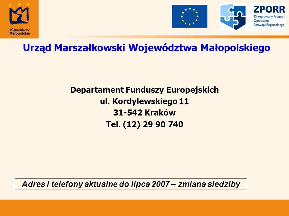 Urząd Marszałkowski Województwa Małopolskiego Departament Funduszy Europejskich ul. Kordylewskiego 11 31-542 Kraków Tel. (12) 29 90 740 Adres i telefo