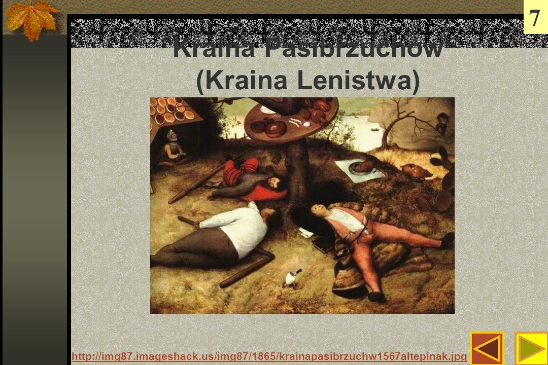 Kraina Pasibrzuchów (Kraina Lenistwa) 7 http://img87.imageshack.us/img87/1865/krainapasibrzuchw1567altepinak.jpg