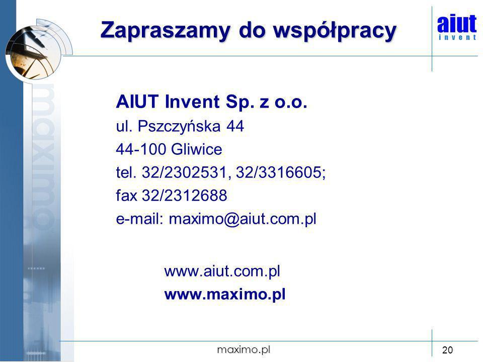 maximo.pl 20 Zapraszamy do współpracy AIUT Invent Sp. z o.o. ul. Pszczyńska 44 44-100 Gliwice tel. 32/2302531, 32/3316605; fax 32/2312688 e-mail: maxi