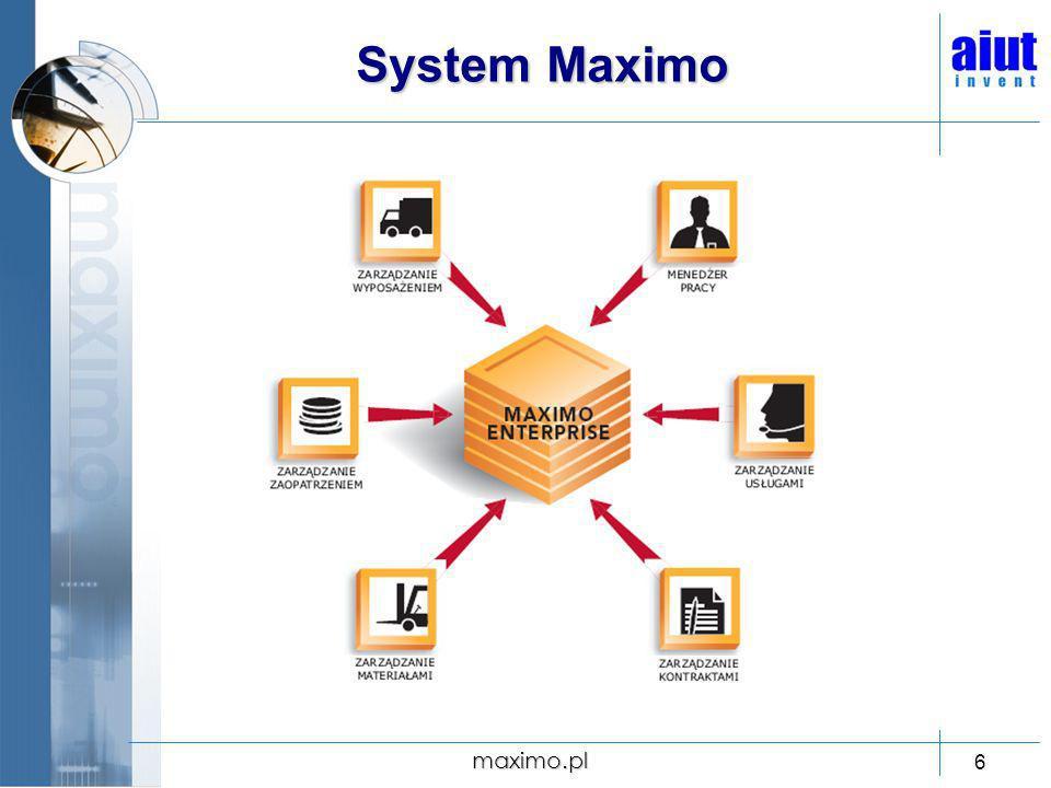 maximo.pl 7 System Maximo ZARZĄDZANIE WYPOSAŻENIEM: HIERARCHIA LOKALIZACJI I WYPOSAŻENIA, SZCZEGÓŁOWE DANE TECHNICZNE MASZYN I URZĄDZEŃ, INTEGRACJA Z GOSPODARKĄ MATERIAŁOWĄ I ZAKUPOWĄ, HISTORIA WYPOSAŻEŃ, MONITOROWANIE STANU URZĄDZENIA.