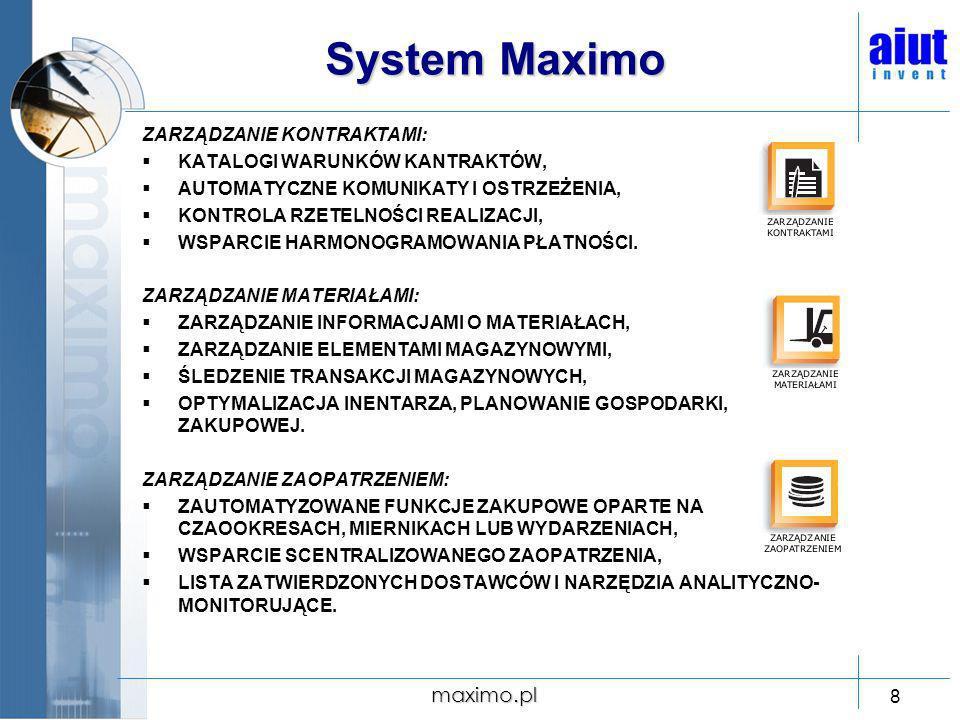 maximo.pl 19 Grupa AIUT Główne działy firmy: AIUT - Automatyka projektowanie, kompletację, dostawę i rozruch systemów sterowania opartych na rozproszonych systemach sterowania firm SIEMENS i ABB oraz sterownikach programowalnych firm SIEMENS, ABB, Emerson, GE FANUC, Schneider Electric, Rockwell Automation i innych, dostawa wyrobów automatyki i techniki napędowej, integrator firm SIEMENS i M+F/Niemcy, prefabrykacja szaf sterowniczych i rozdzielni elektrycznych, montaż elektryczny i AKP, projektowanie i wdrażanie informatycznych systemów sterowania i zarządzania produkcję wykorzystujących różne platformy sprzętowe i środowiska programowe, usługi inżynierskie w zakresie automatyki przemysłowej i informatyki w kraju i za granicą, usługi związane z technicznym utrzymaniem ruchu instalacji przemysłowych, AIUT – Telemetria zdalny odczyt liczników zużycia wszystkich typów mediów z wykorzystaniem sieci GSM wraz z udostępnieniem zgromadzonych danych dla systemów rozliczeniowych, bieżąca kontrola stopnia napełnienia zbiornika LPG oraz zużycia gazu przez sieć GSM służąca usprawnieniu działania przedsiębiorstwa dystrybucyjnego, AIUT – Rozwiązania CMMS usługi doradcze i szkoleniowe, dostawa, instalacja i wdrożenie systemu Maximo (różne systemy operacyjne, serwery aplikacji i bazy danych), projekty i realizacja specyficznego oprogramowania, integracja pomiędzy różnymi rozwiązaniami informatycznymi, serwis powdrożeniowy i techniczne utrzymanie instalacji, usługi ASP.
