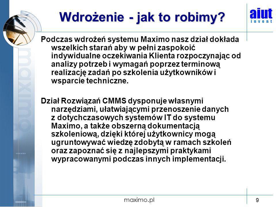 maximo.pl 10 Wybrane projekty 2006 Wybrane projekty zrealizowane w 2006 roku: Lafarge ITEC – funkcja Project Managera dla projektów uruchomienia systemu Maximo 5.2 dla zakładów produkcyjnych Lafarge w krajach: Austria, Rumunia, Słowenia, Czechy, Polska, Grecja, Serbia.