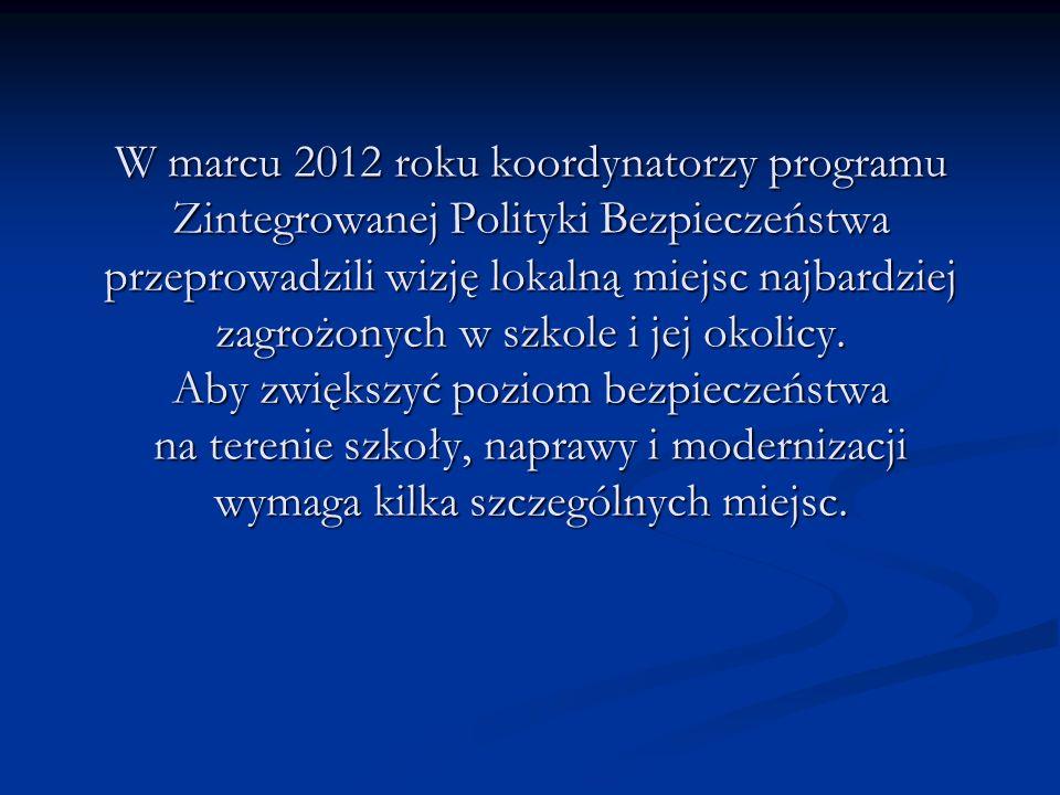 W marcu 2012 roku koordynatorzy programu Zintegrowanej Polityki Bezpieczeństwa przeprowadzili wizję lokalną miejsc najbardziej zagrożonych w szkole i