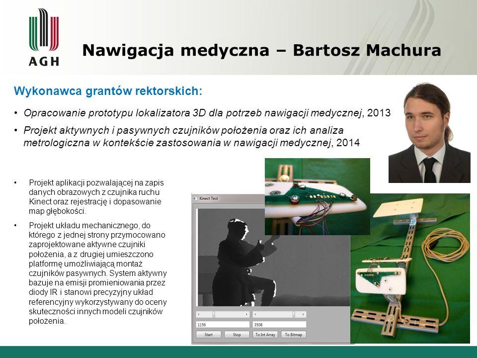 Nawigacja medyczna – Bartosz Machura Projekt aplikacji pozwalającej na zapis danych obrazowych z czujnika ruchu Kinect oraz rejestrację i dopasowanie