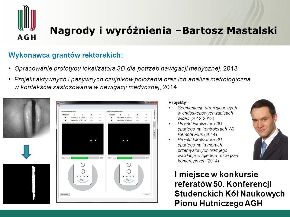 Nagrody i wyróżnienia –Bartosz Mastalski I miejsce w konkursie referatów 50. Konferencji Studenckich Kół Naukowych Pionu Hutniczego AGH Projekty: Segm