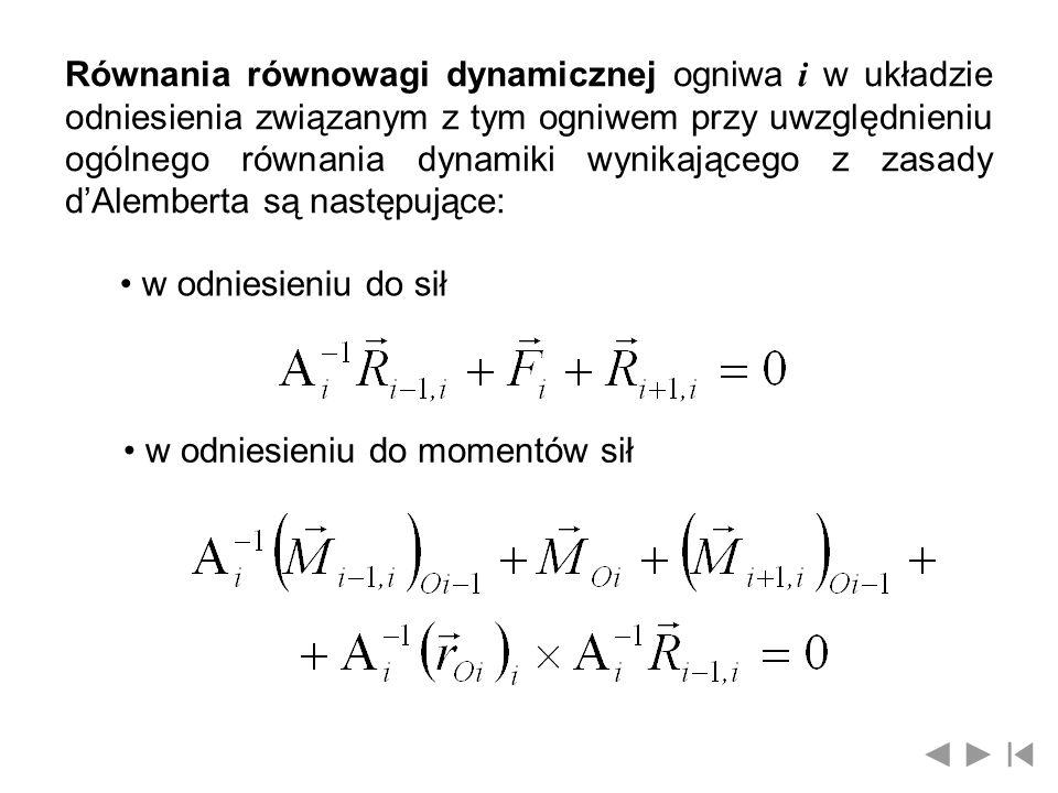 Równania równowagi dynamicznej ogniwa i w układzie odniesienia związanym z tym ogniwem przy uwzględnieniu ogólnego równania dynamiki wynikającego z za