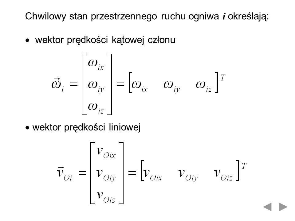 Równania równowagi dynamicznej ogniwa i w układzie odniesienia związanym z tym ogniwem przy uwzględnieniu ogólnego równania dynamiki wynikającego z zasady dAlemberta są następujące: w odniesieniu do sił w odniesieniu do momentów sił