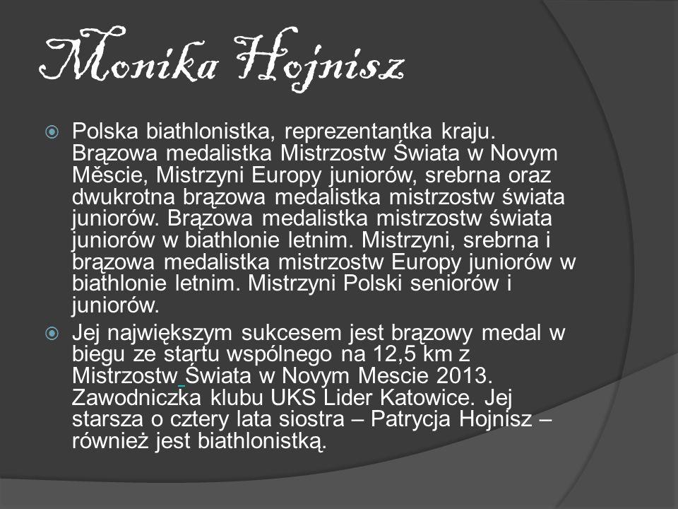 Monika Hojnisz Polska biathlonistka, reprezentantka kraju.
