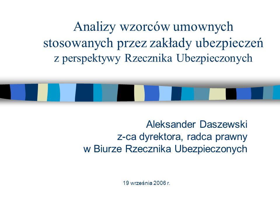 Przyczyny występowania problemów z wzorcami na polskim rynku n brak stabilizacji prawa ubezpieczeń gospodarczych n konieczność szybkiej reakcji rynku na dzialania konkurencji a także zmiany w prawie n redukcja kosztów związanych z profesjonalnym przygotowaniem wzorców