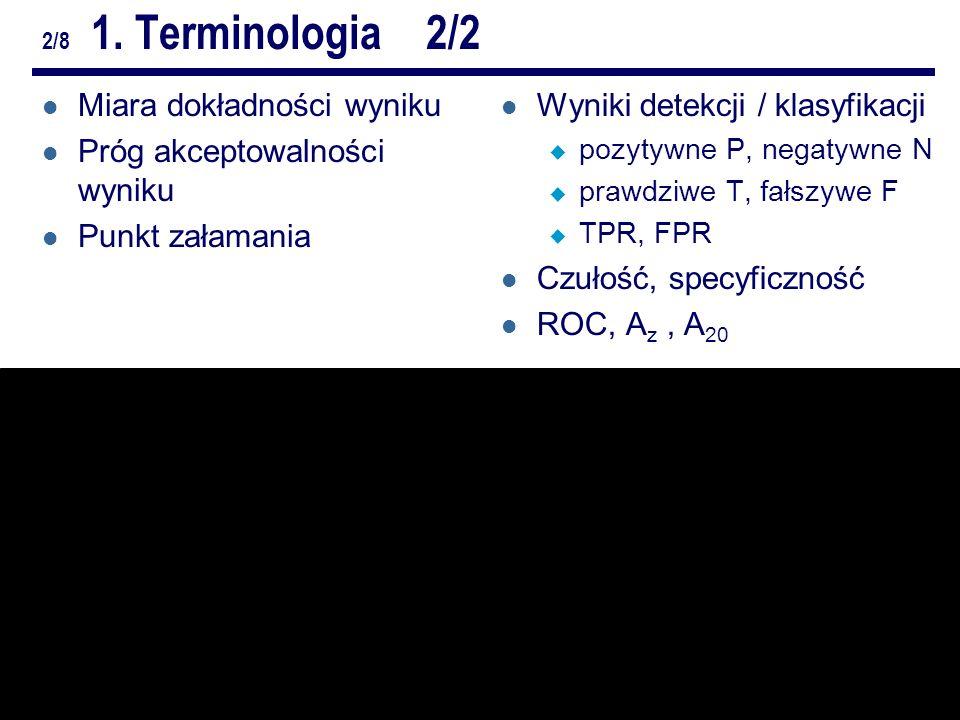 4/10Odporne metody analizy obrazów.ZZ. Repetytorium 2/8 1.