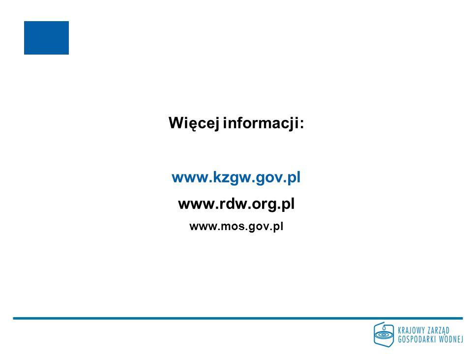 Więcej informacji: www.kzgw.gov.pl www.rdw.org.pl www.mos.gov.pl