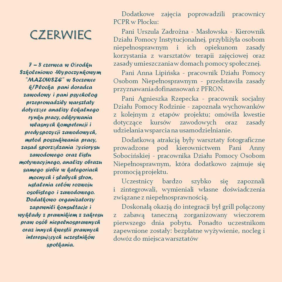 CZERWIEC Dodatkowe zajęcia poprowadzili pracownicy PCPR w Płocku: Pani Urszula Zadrożna - Masłowska - Kierownik Działu Pomocy Instytucjonalnej, przybl