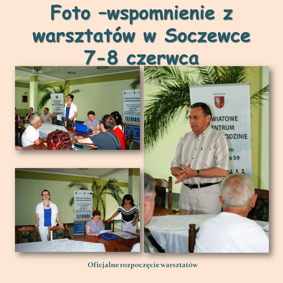 Foto –wspomnienie z warsztatów w Soczewce 7-8 czerwca Oficjalne rozpoczęcie warsztatów