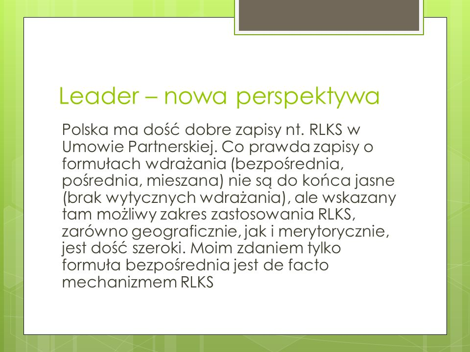 Leader – Innowacyjność i podejście lokalne Miejsce i przestrzeń do testowania nowych podejść do zintegrowanego i zrównoważonego rozwoju