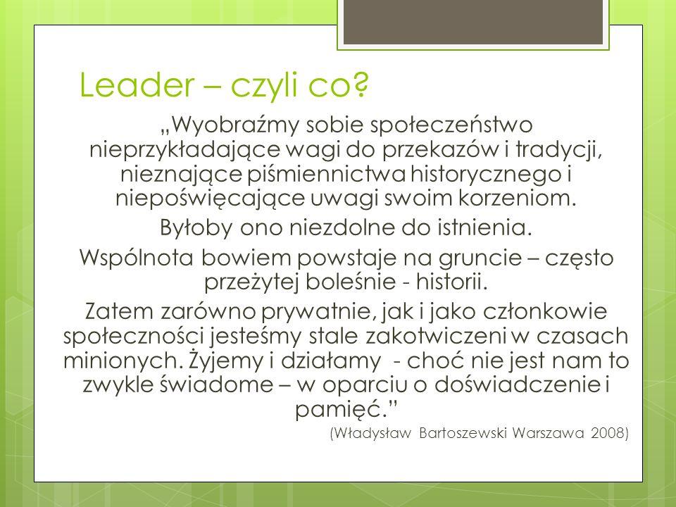 Leader – metoda rozwoju lokalnego Wielkopolskie Forum Lokalnych Grup Działania 07-04-2014 Bruksela Katarzyna Jórga