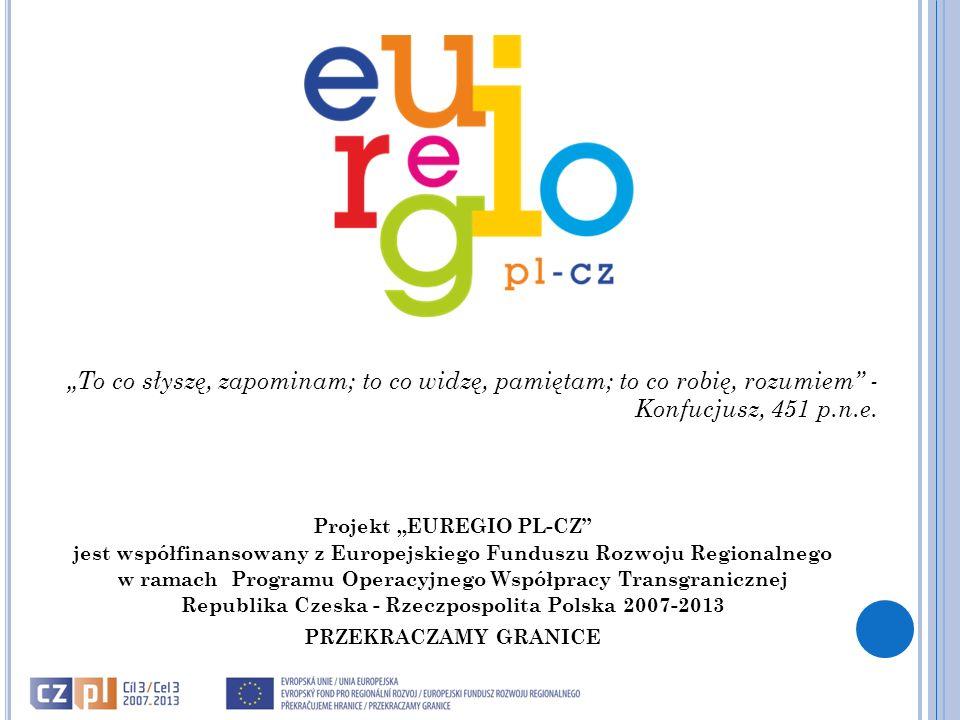 Projekt EUREGIO PL-CZ jest współfinansowany z Europejskiego Funduszu Rozwoju Regionalnego w ramach Programu Operacyjnego Współpracy Transgranicznej Re