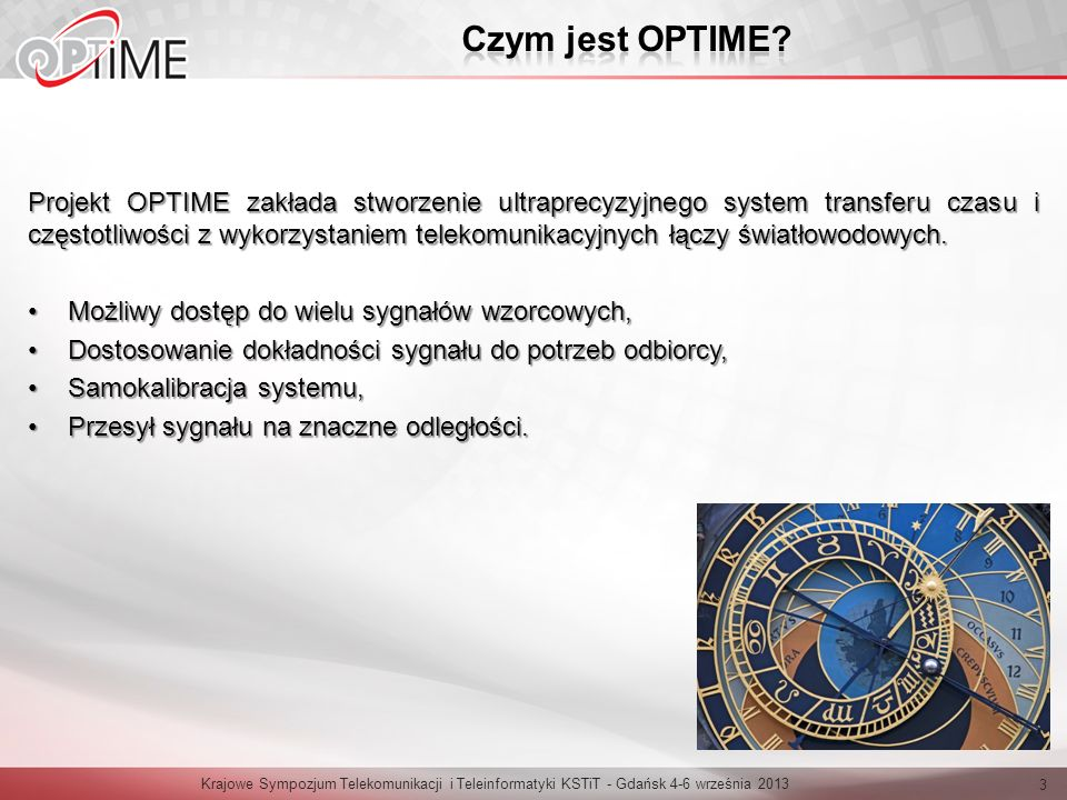 Projekt OPTIME zakłada stworzenie ultraprecyzyjnego system transferu czasu i częstotliwości z wykorzystaniem telekomunikacyjnych łączy światłowodowych.
