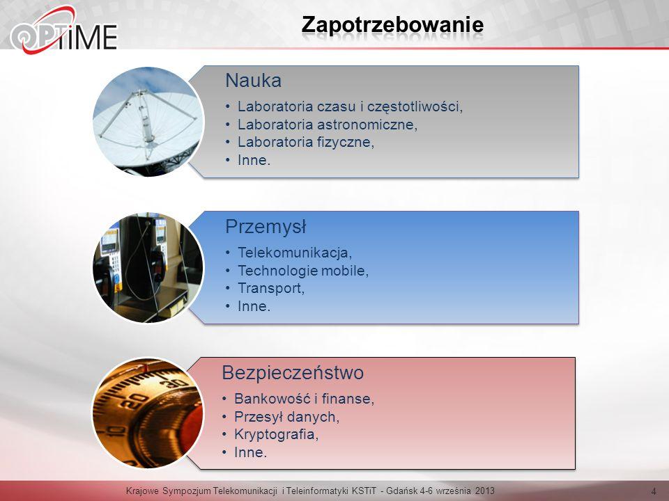 Krajowe Sympozjum Telekomunikacji i Teleinformatyki KSTiT - Gdańsk 4-6 września 2013 15 Użytkownik Otrzymywanie informacji o awariach i przerwach w działaniu systemu, Otrzymywanie informacji o dostawcy sygnałów wzorcowych, Monitorowanie jakości otrzymanego sygnału.
